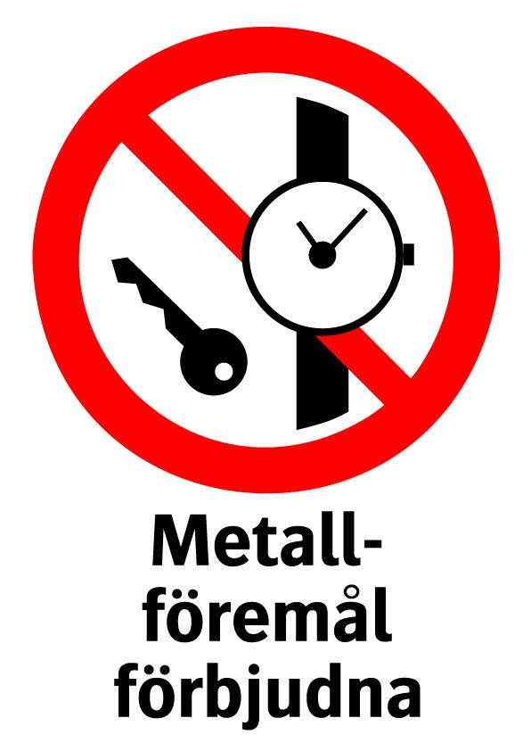Metallföremål förbjudna