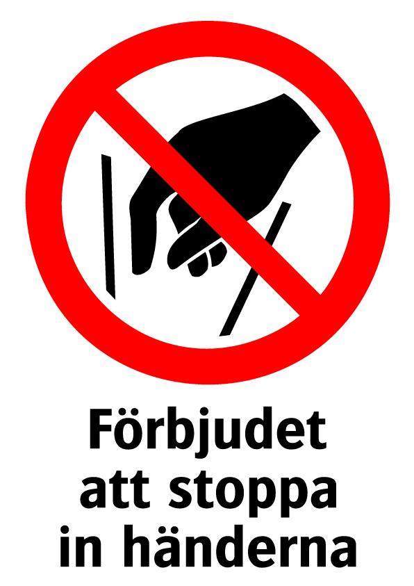 Förbjudet att stoppa in händerna