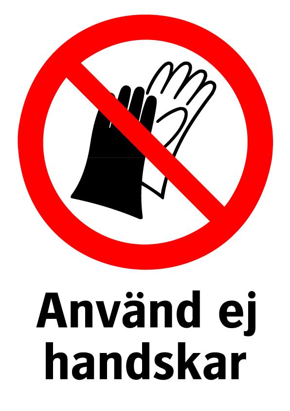 Använd ej handskar