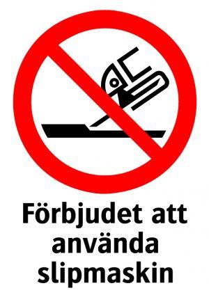 Förbjudet att använda slipmaskin