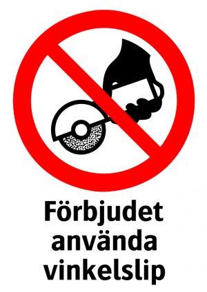 Förbjudet använda vinkelslip