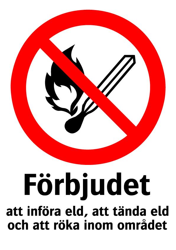 Förbjudet att införa eld, att tända eld och att röka inom området