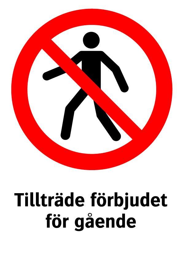 Tillträde förbjudet för gående
