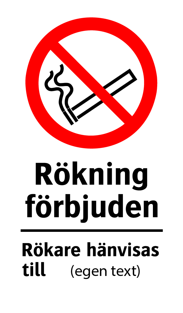 Rökning förbjuden Rökare hänvisas till