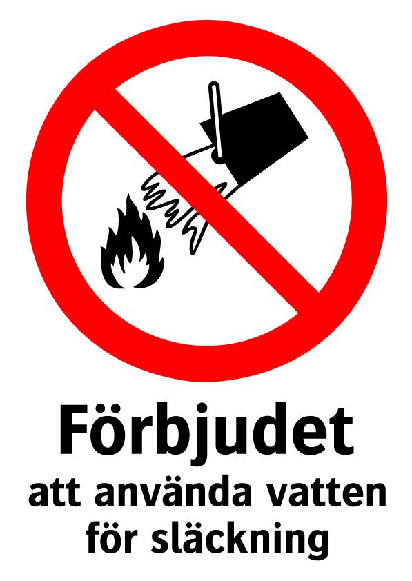 Förbjudet att använda vatten för släckning